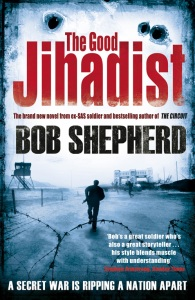 The Good Jihadist by Bob Shepherd